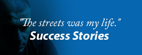 the street was my life. Success stories